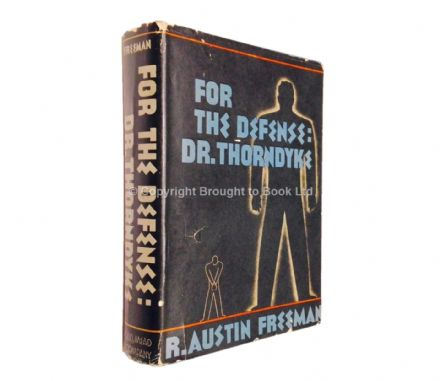 For the Defense Dr Thorndyke by R Austin Freeman First Edition US Dodd Mead & Company 1934